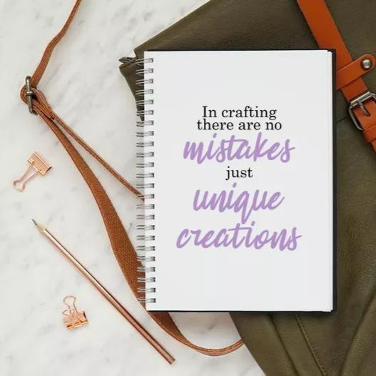 In crafting there are no mistakes notebook