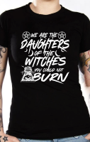 We Are The Daughters Tshirt