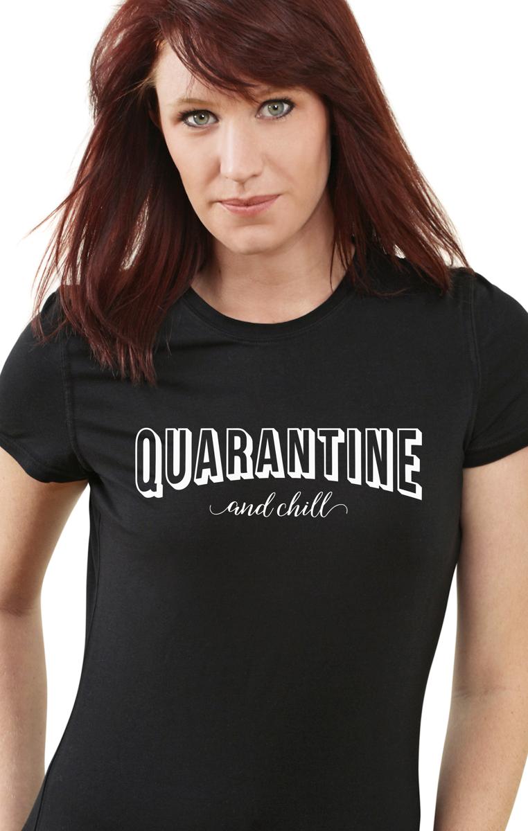 Quarantine & Chill Tshirt