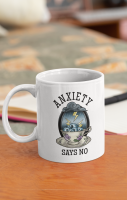 Anxiety Says No Mug