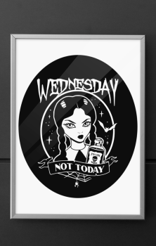 NOT TODAY Print