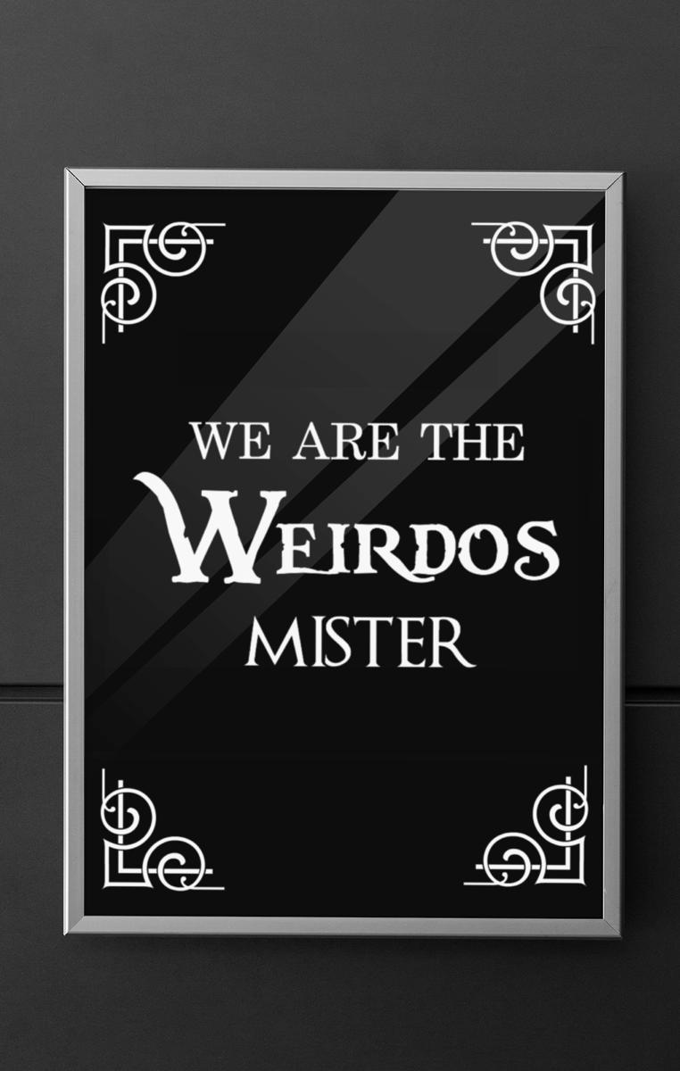 Weirdos Quote Print RRP £4.99-£9.99