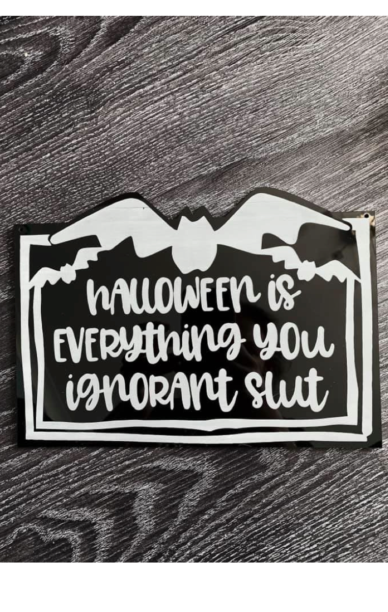 Halloween Is Everything Sign