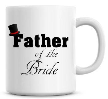 Father Of The Bride Wedding Coffee Mug