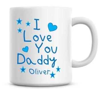 Personalised I Love You Daddy Coffee Mug Blue