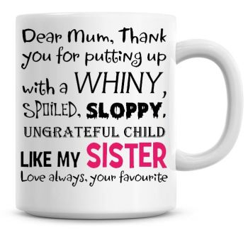 Funny Sibling Rivalry Sister Coffee Mug, Pink