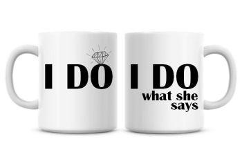 I Do, I Do What She Says Wedding Funny Coffee Mugs