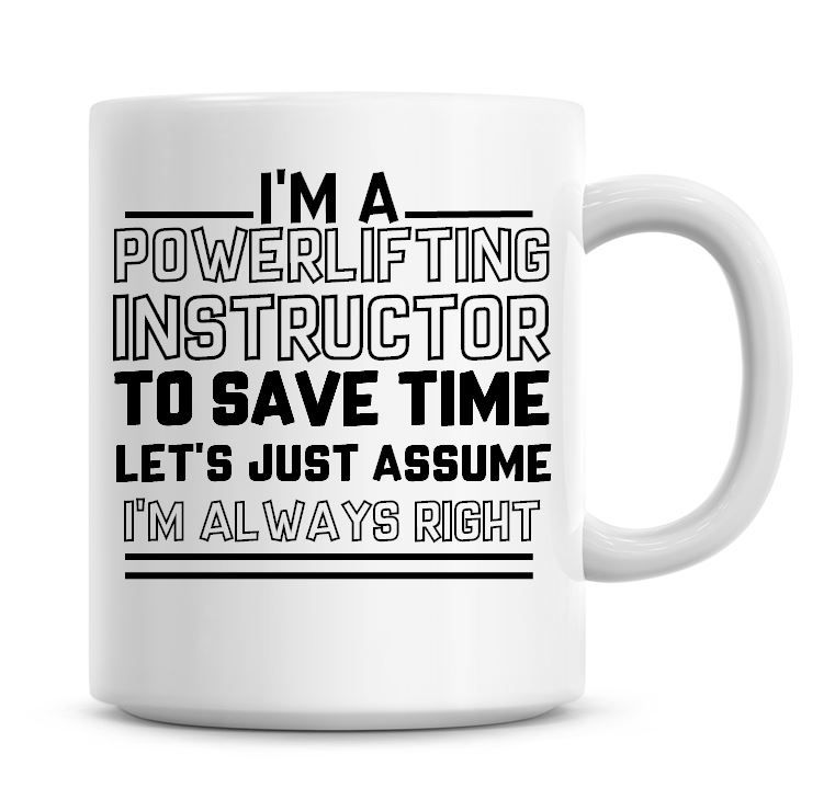 I'm A Power Lifting Instructor To Save Time Lets Just Assume I'm Always Rig
