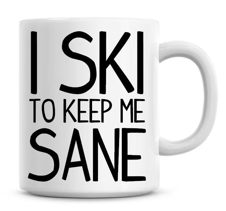 I Ski To Keep Me Sane Funny Coffee Mug