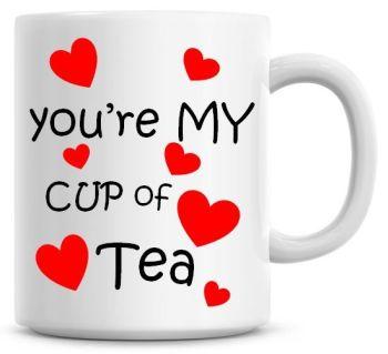 Your My Cup Of Tea Valentine Coffee Mug