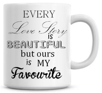 Every Love Story Is Beauitful Valentine Coffee Mug