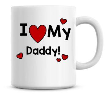 I Love My Daddy Love Heart Fathers Day Coffee Mug