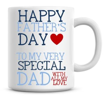 Happy Fathers Day To My Very Special Dad Personalised Coffee Mug