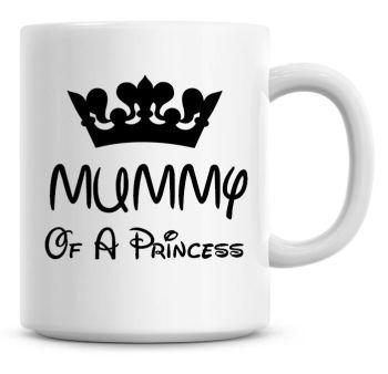 Mummy Of A Princess Coffee Mug