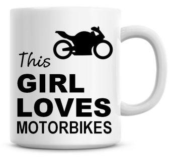 This Girl Loves Motorbikes Coffee Mug