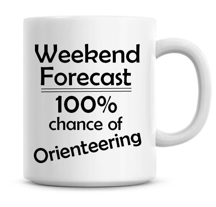 Weekend Forecast 100% Chance of Orienteering