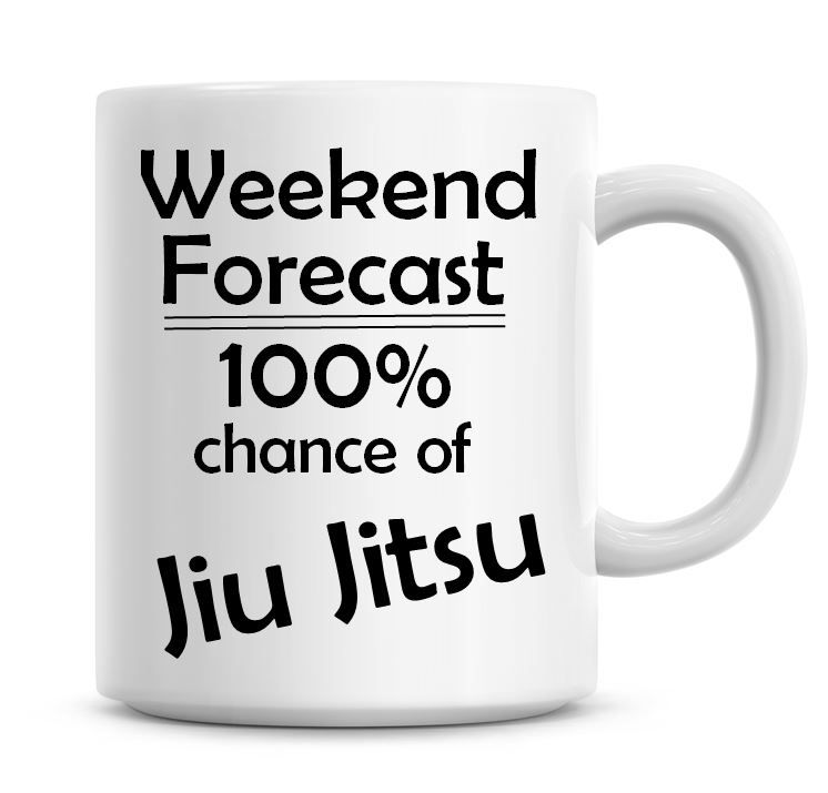 Weekend Forecast 100% Chance of Jiu Jitsu