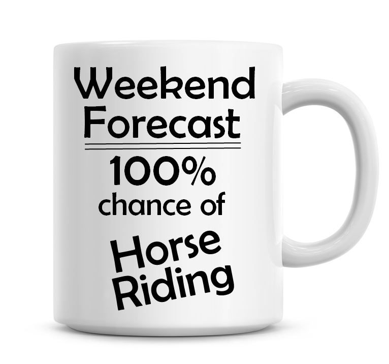 Weekend Forecast 100% Chance of Horse Riding