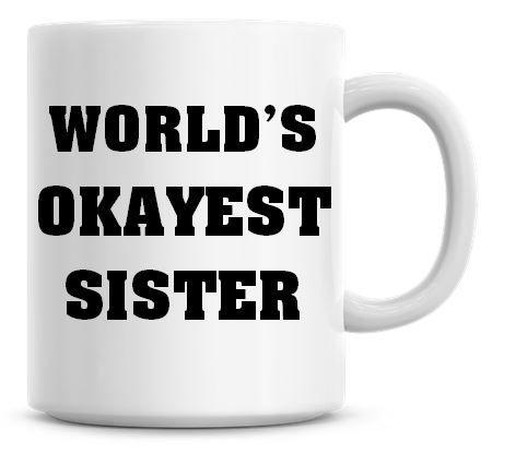 Worlds Okayest Sister