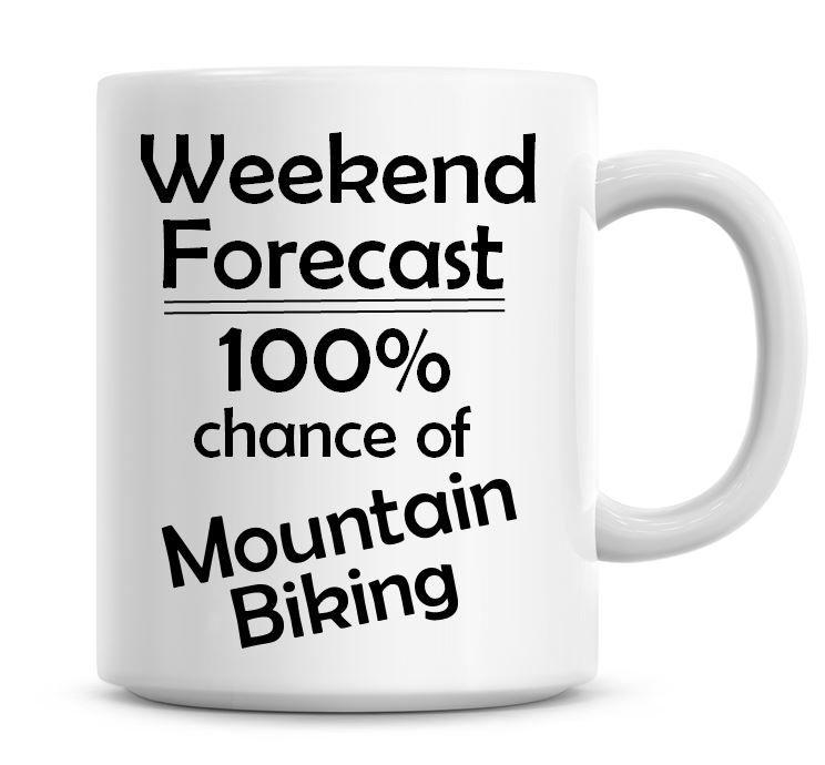 Weekend Forecast 100% Chance of Mountain Biking