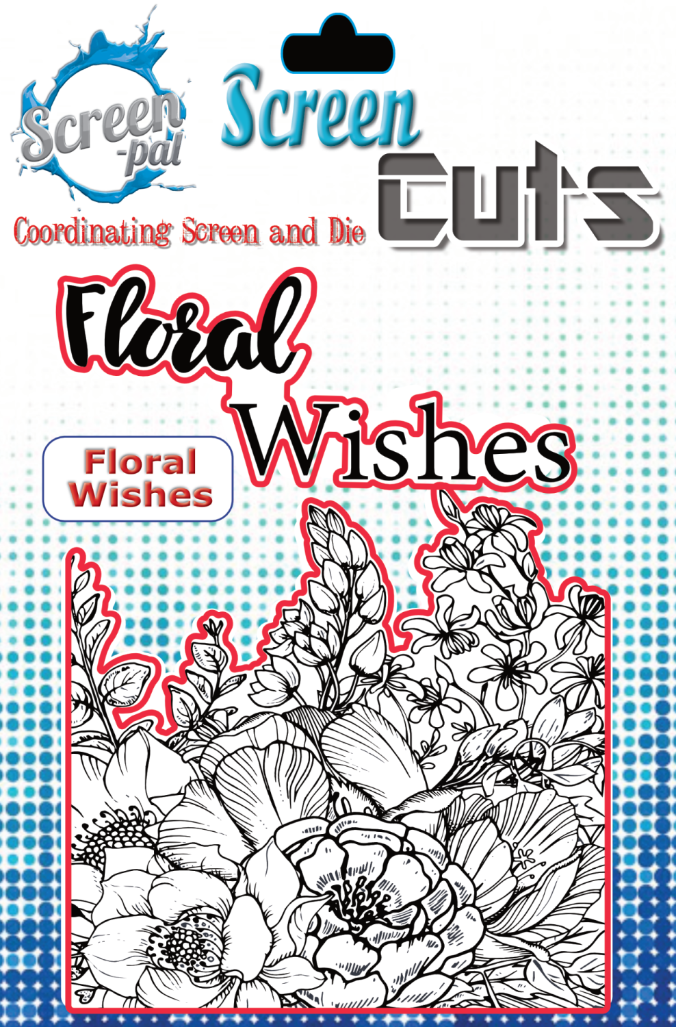 Screen pal Screen Cuts - Floral Wishes screen cuts