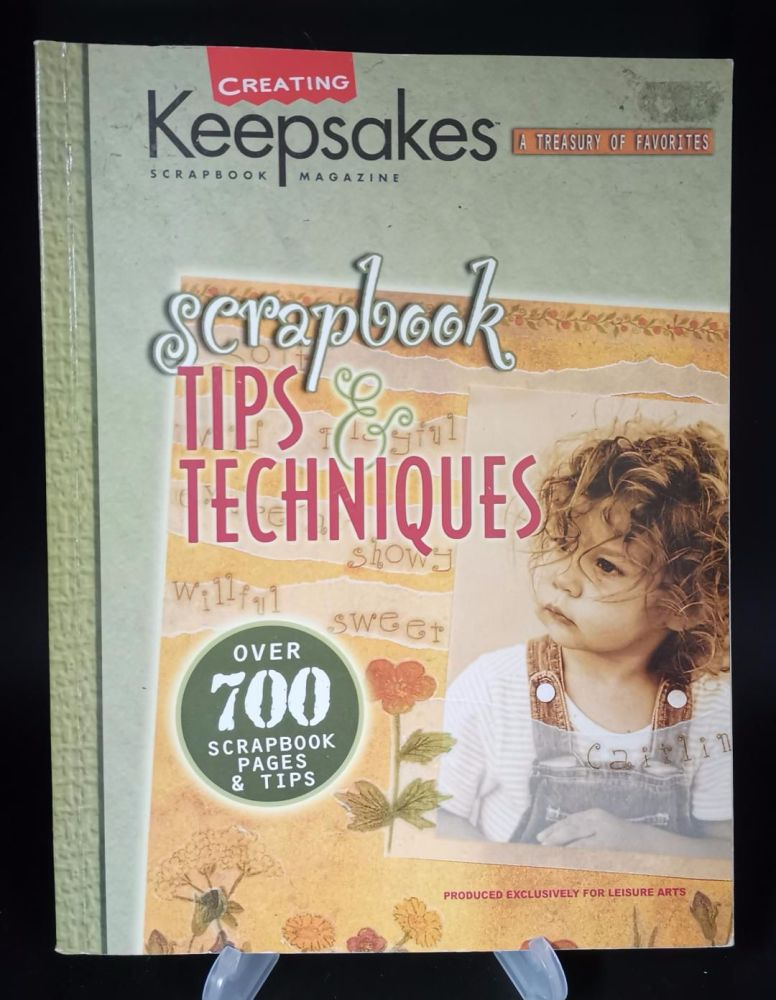 Creating Keepsakes : over 700 pages of Scrapbook tips and techniques