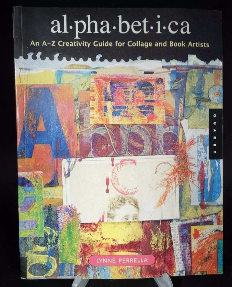 Alphabetica : An A-Z guide for collage and book artists : Lynne Perrella