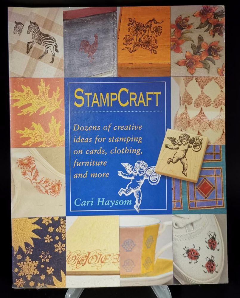 Stampcraft : Dozens of creative ideas for stamping on cards ,clothing ,furn