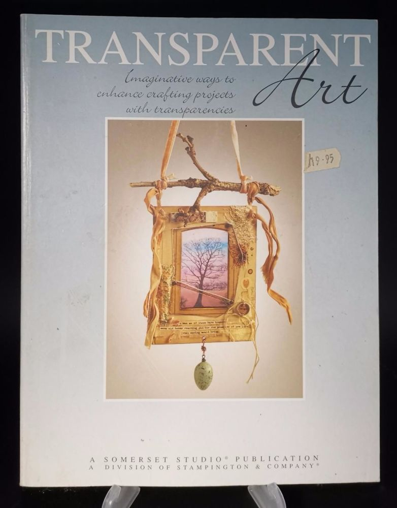 Transparent Art : Enhancing crafting projects with transparencies : Somerse