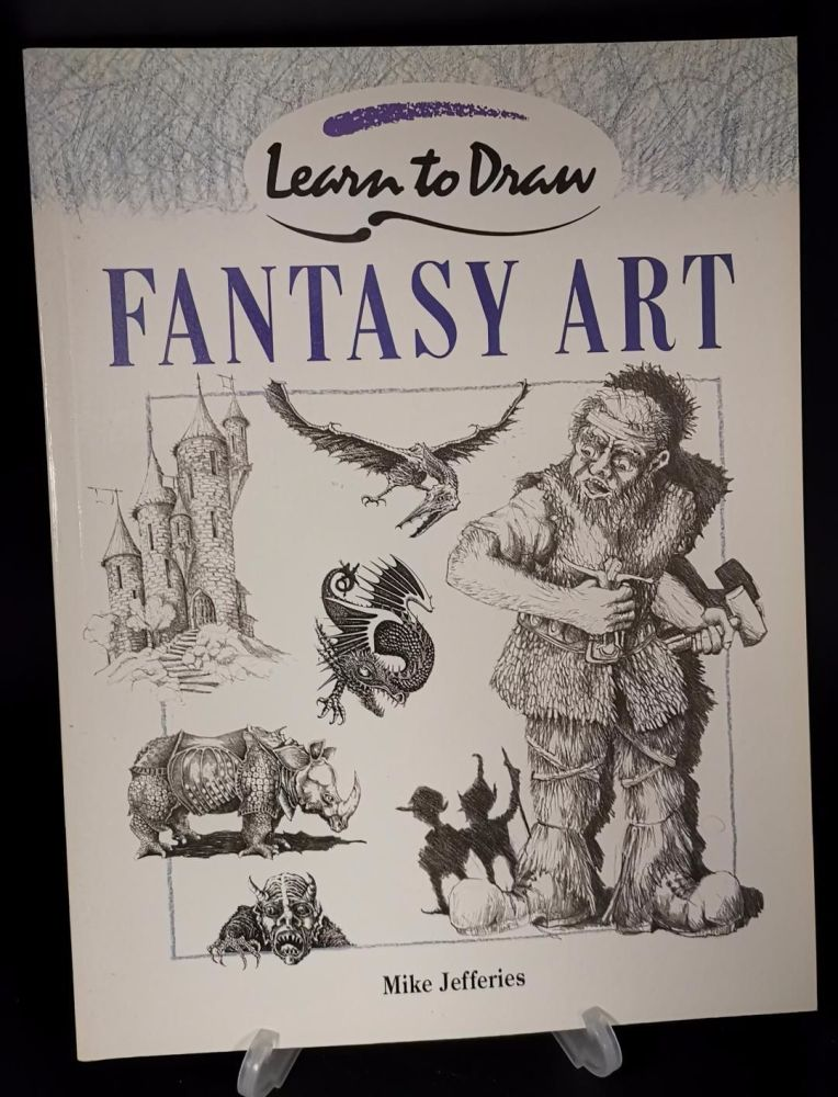 Fantasy Art : Learn to Draw by Mike Jefferies : Step by step drawings and t