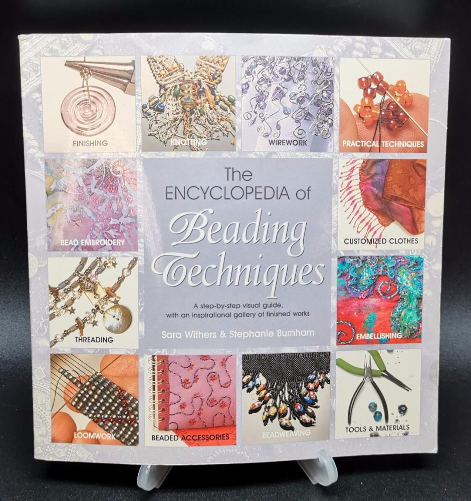 Encyclopedia of Beading techniques : Step by step visual guide including in