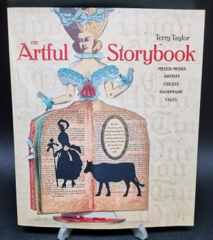 The Artful Storybook : Mixed Media Artists create handmade tales : Terry Taylor
