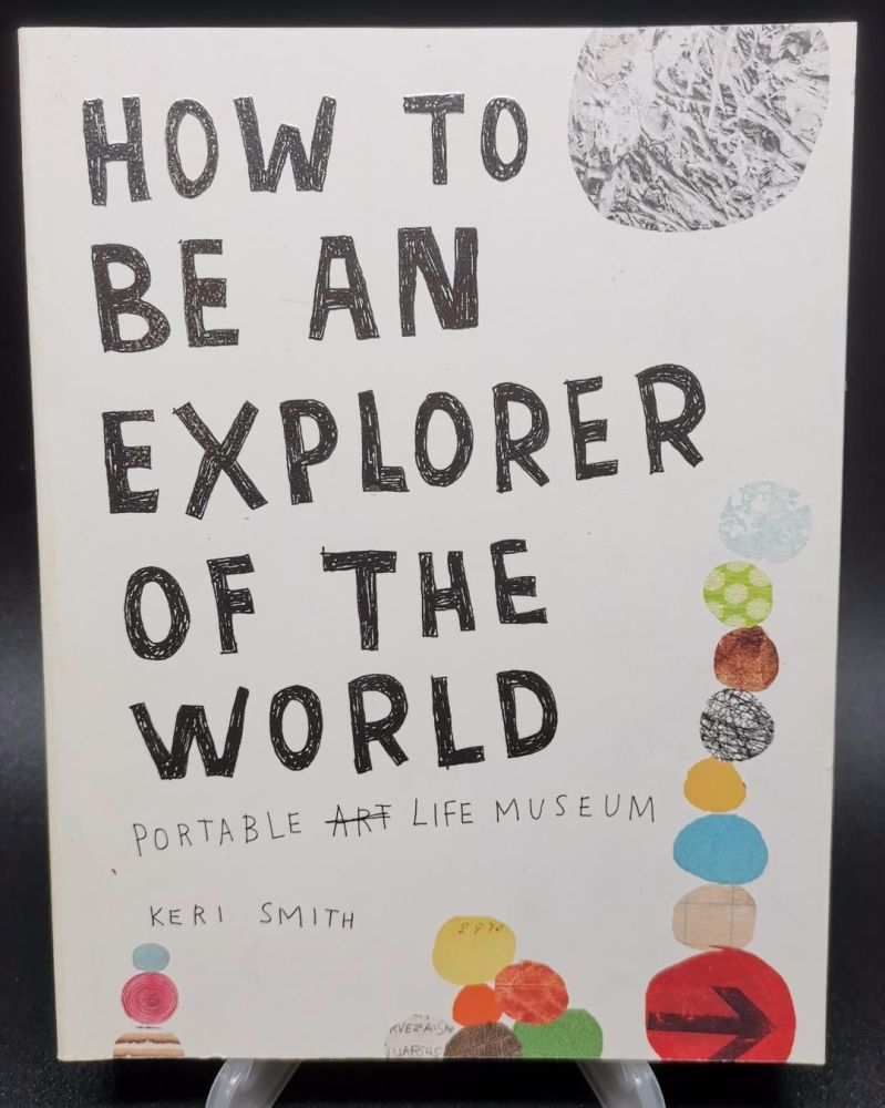 How to be an Explorer of the world : Keri Smith