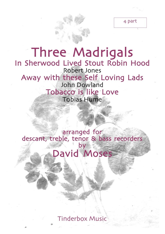 Three Madrigals