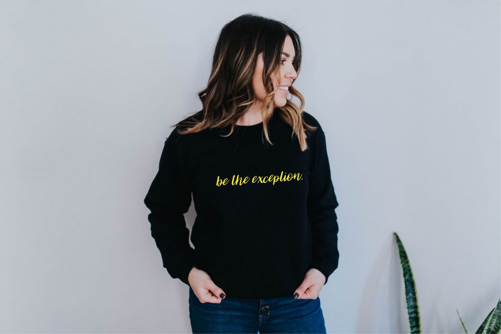 Be The Exception Sweatshirt