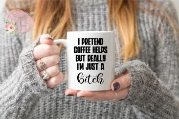 Really Im a Bitch Mug
