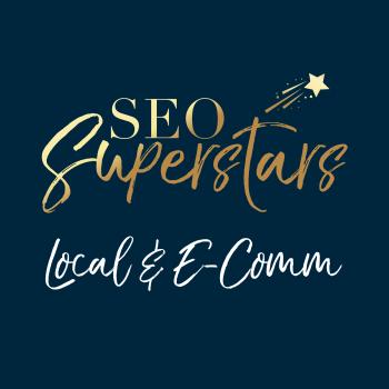 SEO Superstars with Local & E-Comm SEO