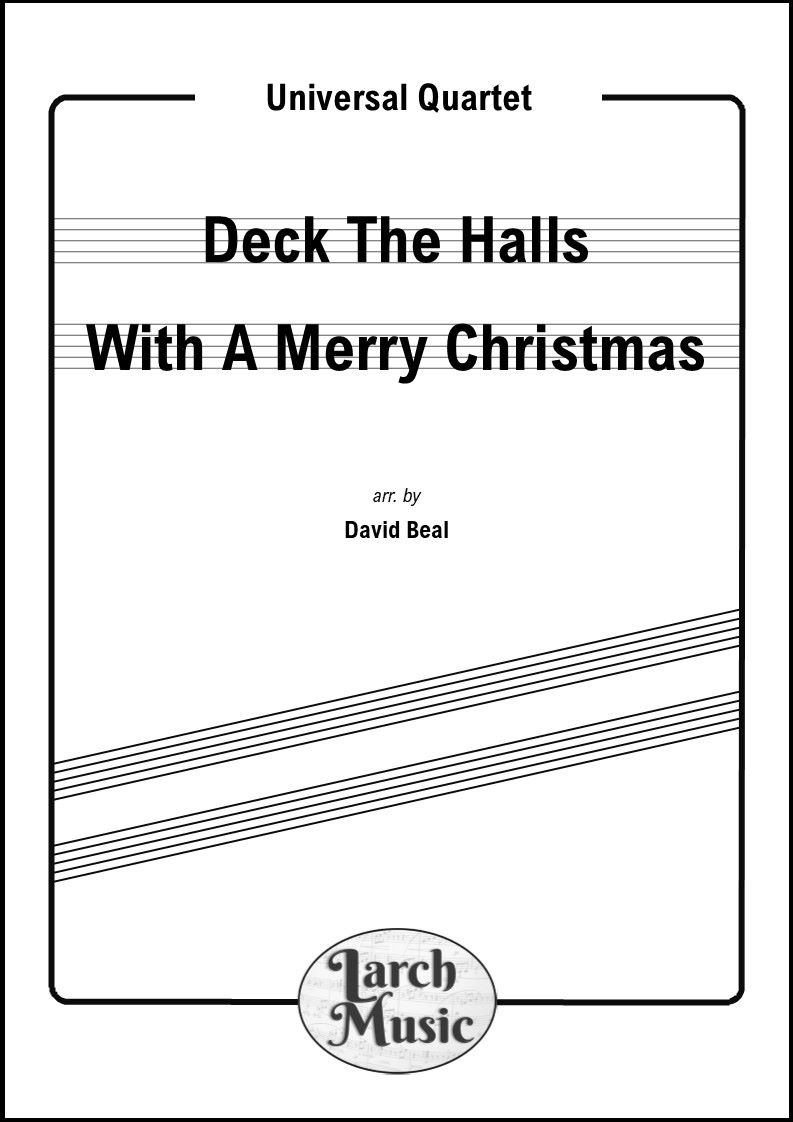 Deck The Halls With A Merry Christmas - Universal Quartet
