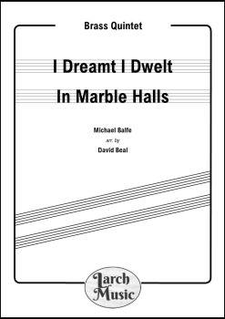 I Dreamt I Dwelt In Marble Halls - Brass Quintet