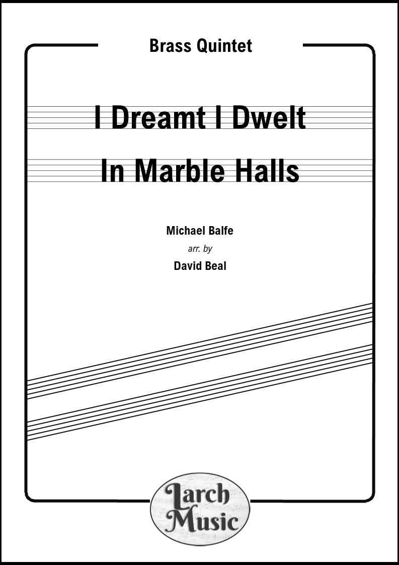 I Dreamt I Dwelt In Marbel Halls - Brass Quintet