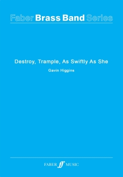 As Swiftly As She Destroy, Trample - Brass Band Score Only