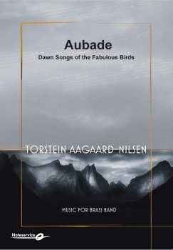 Aubade - Dawn Songs of the Fabulous Birds  --  -- Brass Band - Set (Score & Parts)