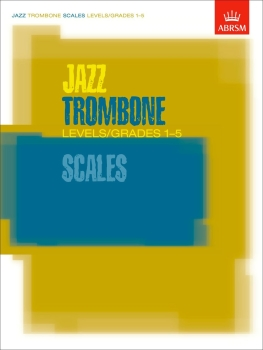 Jazz Trombone Scales Levels/Grades 1-5 - Book Only