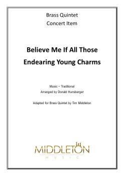 Believe Me If All Those Endearing Young Charms - Brass Quintet