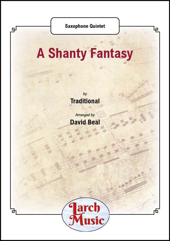 A Shanty Fantasy - Saxophone Quintet