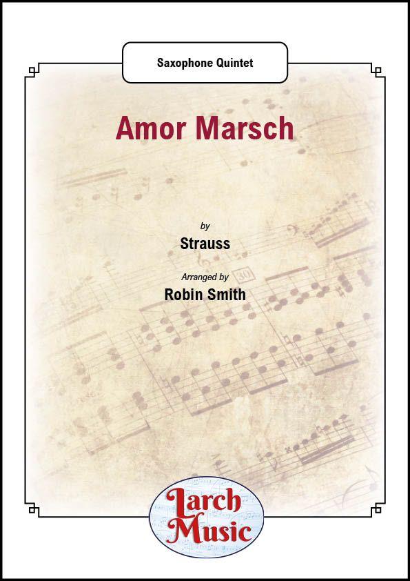 Amor Marsch - Saxophone Quintet