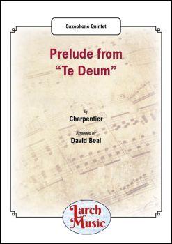 """Prelude from """"Te Deum"""" - Saxophone Quintet"""