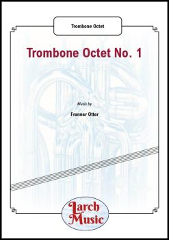 Trombone Octet No. 1 - Trombone Ensemble