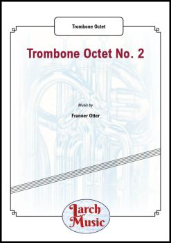 Trombone Octet No. 2 - Trombone Ensemble