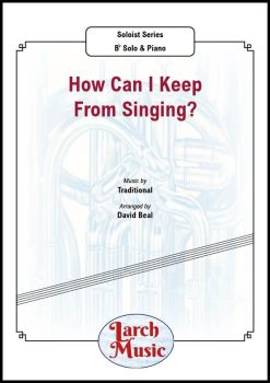 How Can I Keep From Singing - Bb Solo & Piano